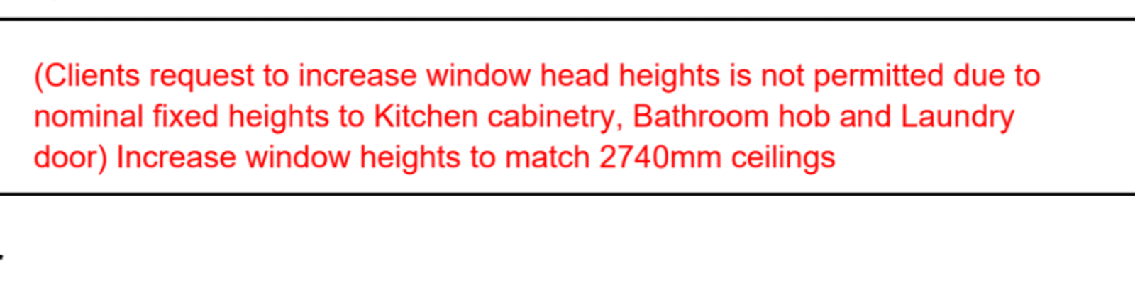 Builder not permitting to increase window height 200mm